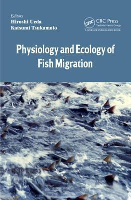 Physiology and Ecology of Fish Migration  by  Hiroshi Ueda