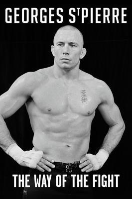 The Way of the Fight Georges St-Pierre