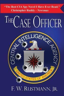 The Case Officer  by  F.W. Rustmann Jr.