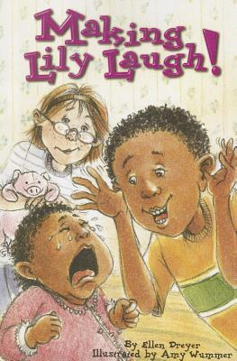 Making Lily Laugh!, Single Copy, First Chapters  by  Ellen Dreyer