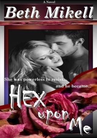 Hex upon Me Beth Mikell