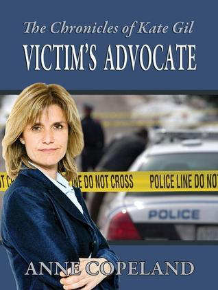 Victims Advocate  by  Anne Copeland