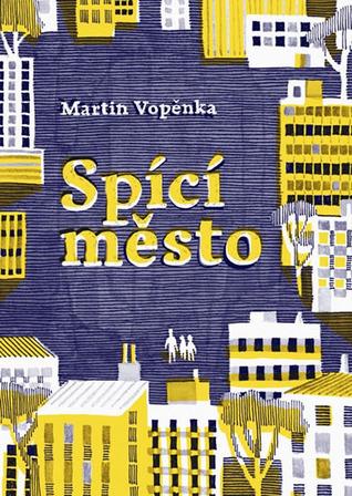 Spící město (Spící město, #1)  by  Martin Vopěnka