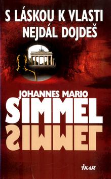 S láskou k vlasti nejdál dojdeš  by  Johannes Mario Simmel