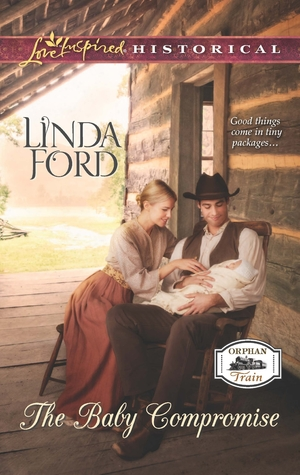 The Baby Compromise (Orphan Train, #3) Linda Ford