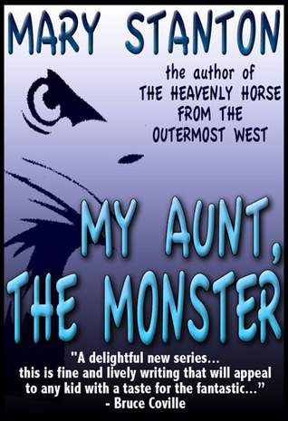 My Aunt, the Monster (A Magical Mystery, #1) Mary Stanton