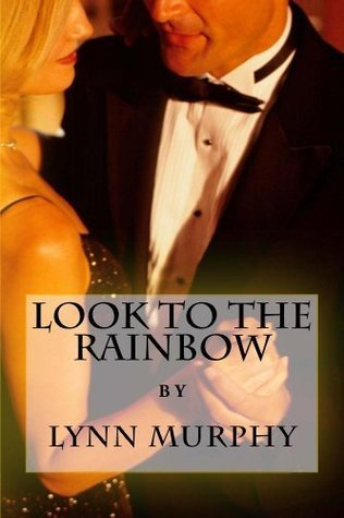 Look To The Rainbow  by  Lynn Murphy