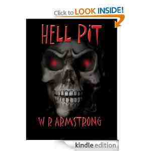 Hell Pit  by  W.R. Armstrong by W.R. Armstrong