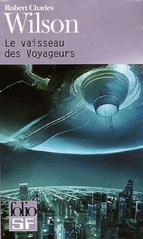 Le Vaisseau des voyageurs  by  Robert Charles Wilson