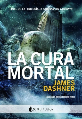 La cura mortal (El corredor del laberinto, #3) James Dashner