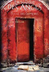 Fille des chimères (La marque des anges , #1)  by  Laini Taylor