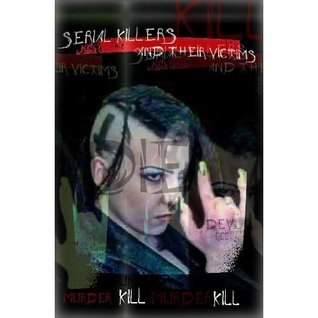 Serial Killers and Their Victims J.G. Porter