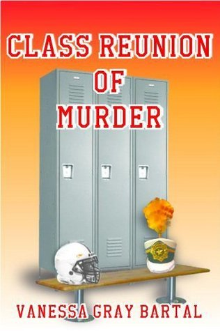 Class Reunion of Murder  (A Lacy Steele Mystery #5) Vanessa Gray Bartal