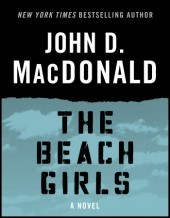 The Beach Girls: A Novel  by  John D. MacDonald