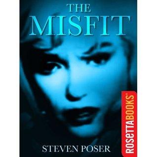 The Misfit Steven Poser