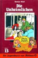 Die Unheimlichen (Tom & Locke, Bd. 13)  by  Stefan Wolf