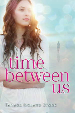 Time After Time (Time Between Us, #2)  by  Tamara Ireland Stone