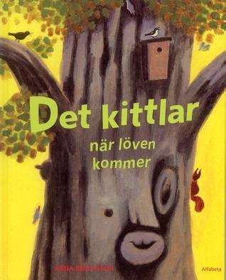 Det kittlar när löven kommer Anna Bengtsson