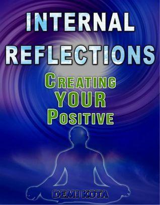 Internal Reflections - Creating YOUR Positive Demi Kota