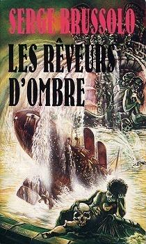 Les Rêveurs Dombre  by  Serge Brussolo