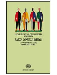 Razza o pregiudizio? Levoluzione delluomo fra natura e storia  by  Luca Cavalli-Sforza