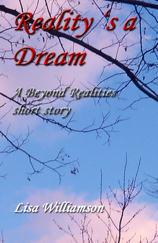 Reality is a Dream (beyond Realties 4) Lisa Williamson