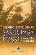 Şakir Paşa Köşkü  by  Nermidil Erner Binark