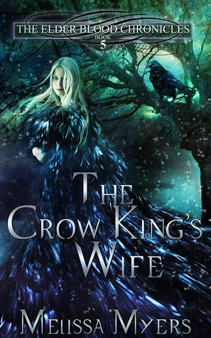 The Crow Kings Wife (The Elder Blood Chronicles #5)  by  Melissa Myers