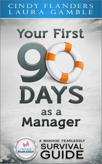 Your First 90 Days as a Manager Cindy Flanders