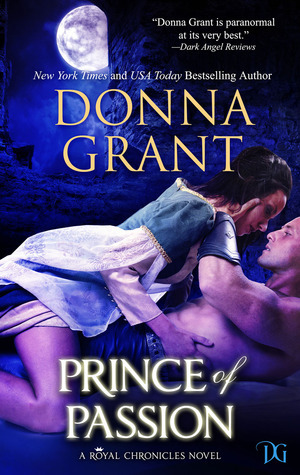 Prince of Passion (The Royal Chronicles, #4)  by  Donna Grant