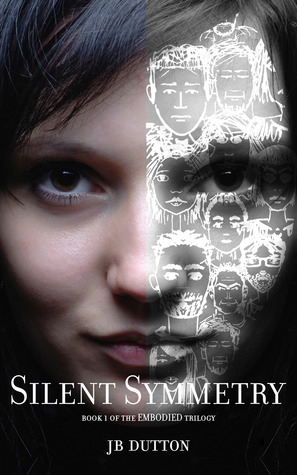 Silent Symmetry (The Embodied Trilogy, #1)  by  J.B. Dutton