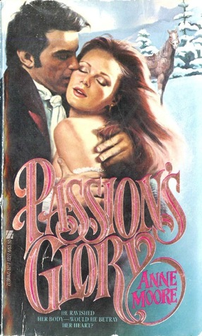 Passions Glory  by  Anne Moore