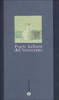 Poeti italiani del Novecento Pier Vincenzo Mengaldo