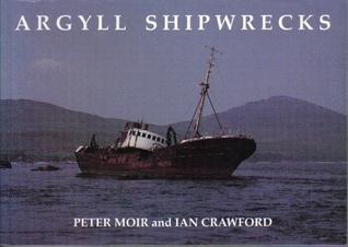 Argyll Shipwrecks Peter Moir