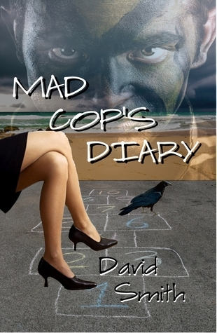 Mad Cops Diary  by  David      Smith