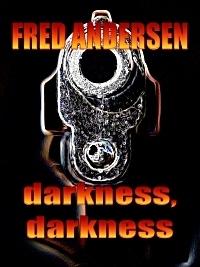 Darkness, Darkness Fred  Andersen
