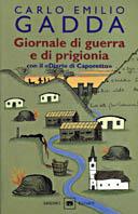 Giornale di guerra e di prigionia. Con il Diario di Caporetto Carlo Emilio Gadda
