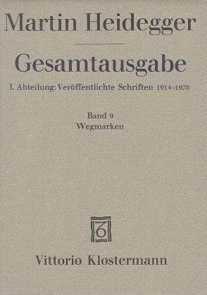 Gesamtausgabe, Abteilung I: Veröffentlichte Schriften, 1910-76, Band 09: Wegmarken  by  Martin Heidegger