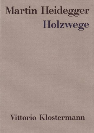 Holzwege Martin Heidegger