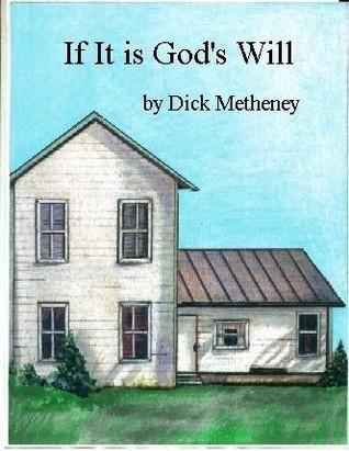 If It is Gods Will  by  Dick Metheney