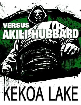 Versus Akili Hubbard Kekoa Lake