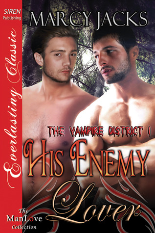 His Enemy Lover (The Vampire District, #1) Marcy Jacks