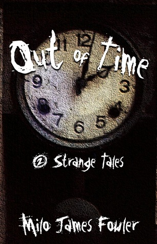 Out of Time Milo James Fowler