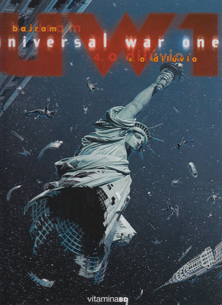 O Dilúvio (Universal War One, #4) Denis Bajram