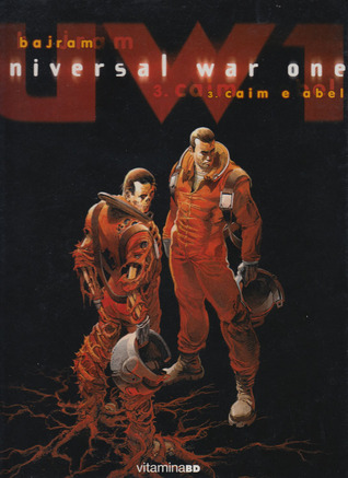 Caim e Abel (Universal War One, #3) Denis Bajram