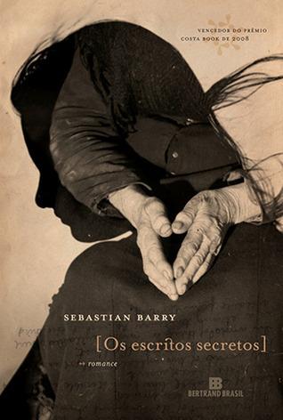 Os Escritos Secretos Sebastian Barry