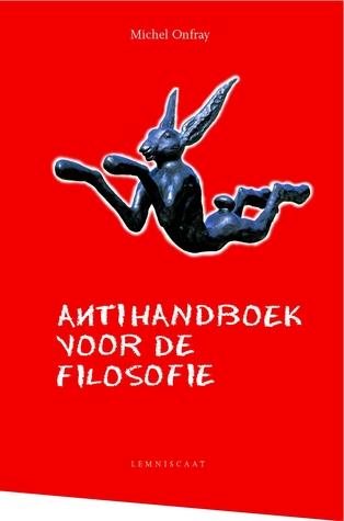 Antihandboek voor de filosofie  by  Michel Onfray