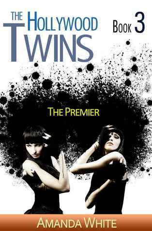The Premier (The Hollywood Twins #3)  by  Amanda  White