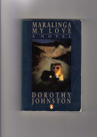 Maralinga, My Love: A Novel  by  Dorothy Johnston
