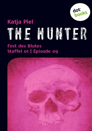 The Hunter: Fest des Blutes (Staffel 01, Episode 09) Katja Piel